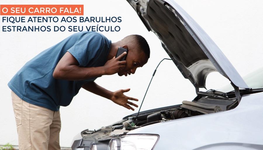 O seu carro fala! Fique atento aos barulhos estranhos do seu veículo